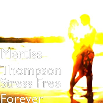 Stress Free Forever