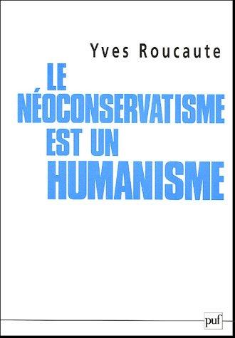 Le néo-conservatisme est un humanisme
