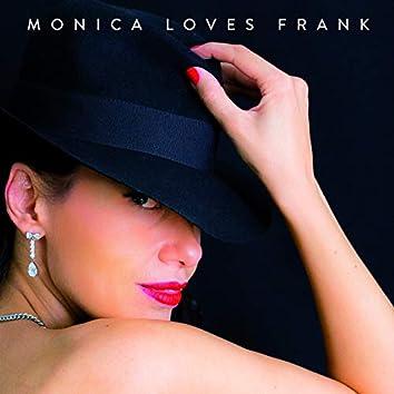 Monica Loves Frank