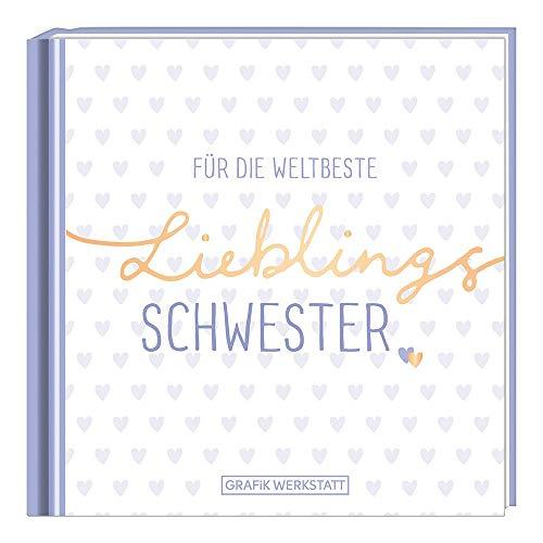 Für die weltbeste Lieblingsschwester: Minibuch
