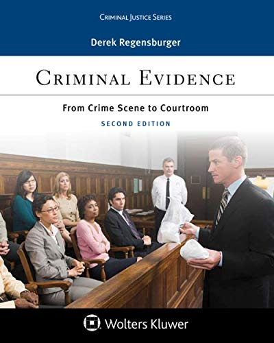 Criminal Evidence: From Crime Scene to Courtroom (Aspen Criminal Justice Series)