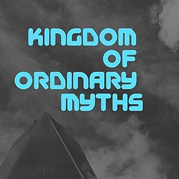 Kingdom of Ordinary Myths