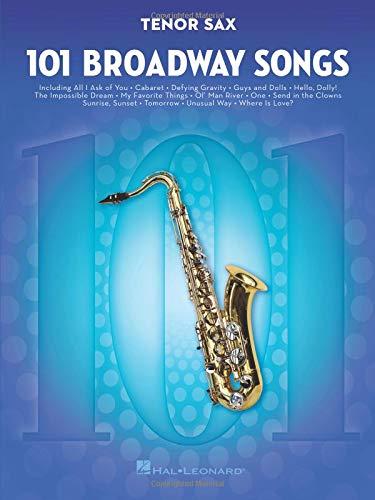 101 Broadway Songs: Tenor Saxophone: Noten, Sammelband für Tenor-Saxophon