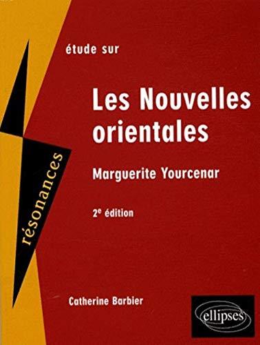 Etude sur Les Nouvelles orientales, Marguerite Yourcenar