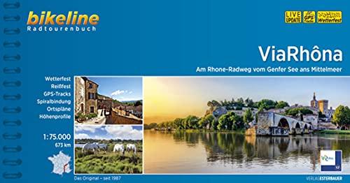 Via Rhôna: Am Rhone-Radweg vom Genfer See ans Mittelmeer. 1:75.000, 678 km, wetterfest/reißfest, GPS-Tracks Download, LiveUpdate (Bikeline Radtourenbücher)