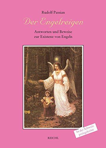 Der Engelreigen: Antworten und Beweise zur Existenz von Engeln