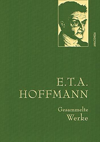 E.T.A. Hoffman - Gesammelte Werke (Iris®-LEINEN-Ausgabe) (Anaconda Gesammelte Werke, Band 14)