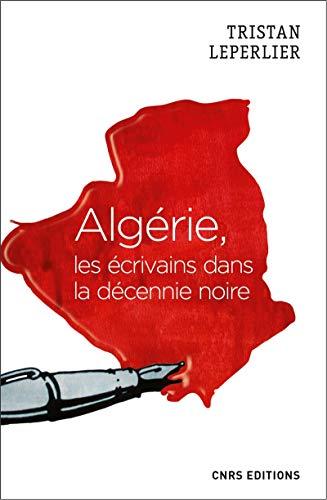 Algérie, les écrivains de la décennie noire