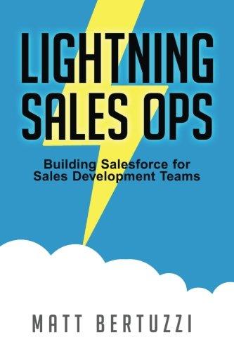 Lightning Sales Ops: Building Salesforce for Sales Development Teams