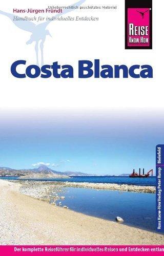 Reise Know-How Costa Blanca: Reiseführer für individuelles Entdecken by Hans-Jürgen Fründt(25. März 2013)