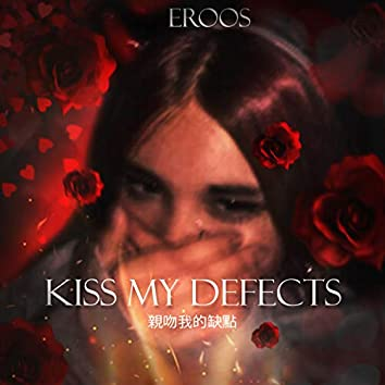 Kiss My Defects