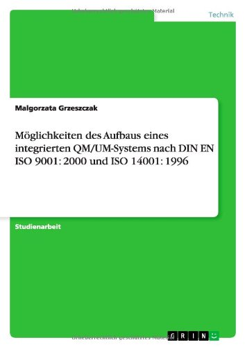 Möglichkeiten des Aufbaus eines integrierten QM/UM-Systems nach DIN EN ISO 9001: 2000 und ISO 14001: 1996