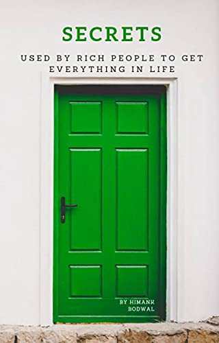 SECRETS Used by Rich People to get everything in life: How to purchase all the luxuries you want in your life (English Edition)