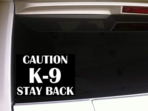 Caution K-9 Stay Back 6' Vinyl Sticker DecalF79 Canine Dog K9 Wall Car Dogs K 9