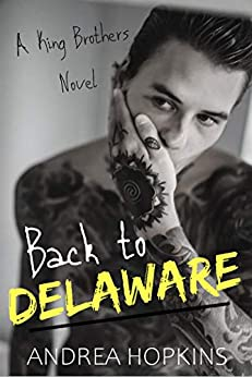 Back to Delaware (The King Brothers Book 1) by [Andrea Hopkins]