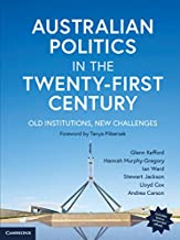 Australian Politics in the Twenty-First Century: Old Institutions, New Challenges