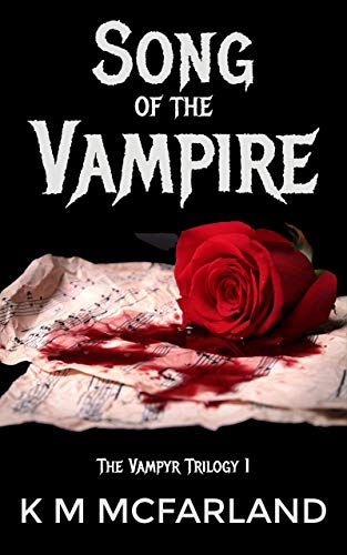 Book: Song of the Vampire: Gripping paranormal vampire romance with a shocking twist (The Vampyr Series Book 1) by K. M. McFarland