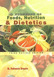 A Textbook Of Foods, Nutrition And Dietetics