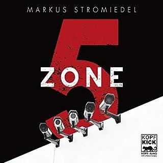 Zone 5                   Autor:                                                                                                                                 Markus Stromiedel                               Sprecher:                                                                                                                                 Markus Stromiedel                      Spieldauer: 13 Std. und 40 Min.     52 Bewertungen     Gesamt 4,2