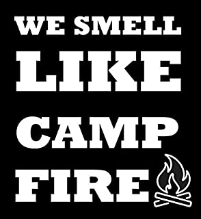 We Smell Like Camp Fire Decal- {WHITE} 5