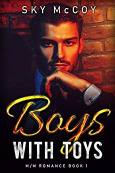 Boys with Toys Book 1: M/M Romance by [Sky McCoy]