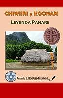 Chiwiiri Y Koonam: Leyenda Panare (#Poemascuentosyrelatos)