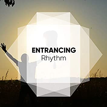 # Entrancing Rhythm
