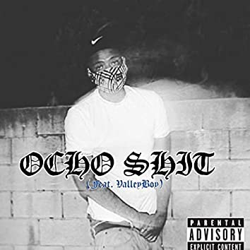 8cho Shit (feat. Valleyboy)