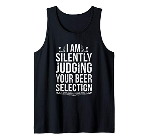 Silently Judging Your Beer Selection Craft Beer Lover Shirt Tank Top