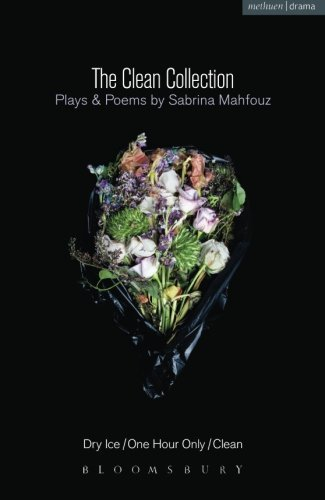The Clean Collection: Plays and Poems: Dry Ice; One Hour Only; Clean and poems (Modern Plays) by Sabrina Mahfouz (2014-03-26)