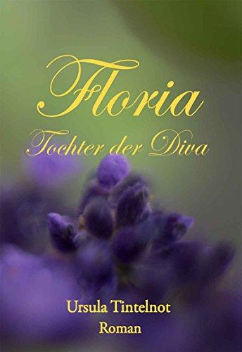 Floria Tochter der Diva (German Edition)