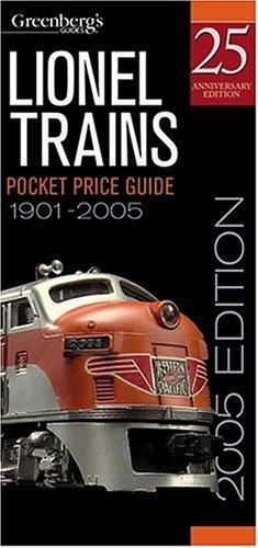 Greenberg's Lionel Pocket Price Guide 1901-2005 (Greenberg's Pocket Price Guide Lionel Trains)