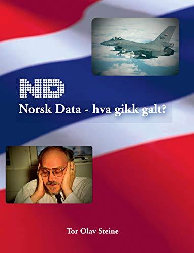 Norsk Data - hva gikk galt? (Norwegian Edition)