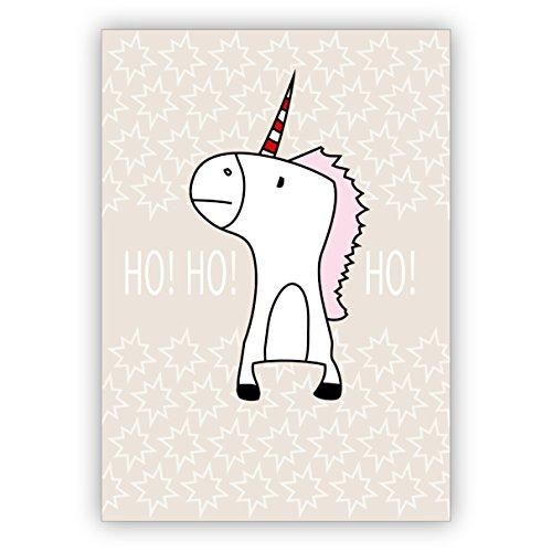 Lustige Weihnachtskarte mit süßem Einhorn: Ho Ho Ho • als liebevolle Grußkarte zu Weihnachten, Neujahr, Silvester für Familie und Firma