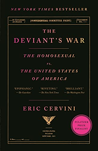 Compare Textbook Prices for The Deviant's War: The Homosexual vs. the United States of America  ISBN 9781250798503 by Cervini, Eric