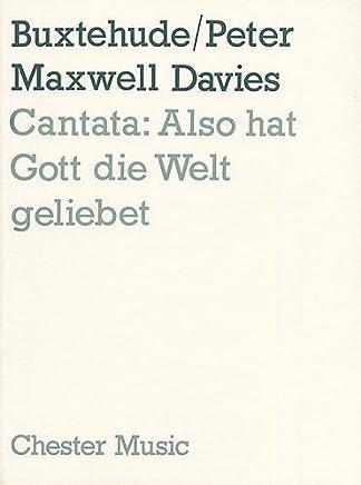 Peter Maxwell Davies e Buxtehude: Cantata - Anche cappello Gott Die Welt Geliebet. Spartiti musicali per Cello, Flute, Soprano, Viola, Harpsichord