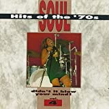 Soul Hits of the '70s: Didn't It Blow Your Mind! - Vol. 4