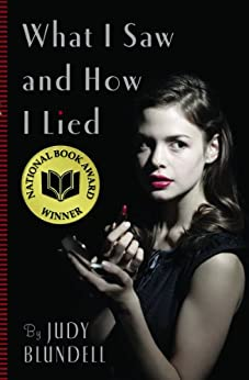 What I Saw and How I Lied by [Judy Blundell]
