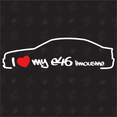 speedwerk-motorwear I Love My E46 Limousine - Sticker, Bj.98-05