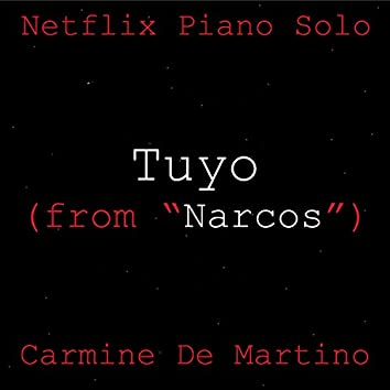 "Tuyo (From ""Narcos"") [Piano Theme]"