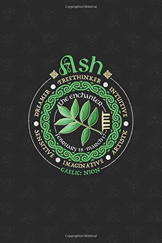 Ash Celtic Tree Zodiac Journal: Celtic Horoscope Druid Ogham Astrology Gift for February - March Birthdays