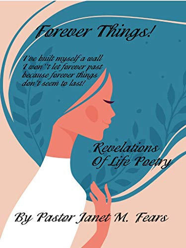 Couverture du livre Forever Things!: Revelations Of Life Poetry (English Edition)