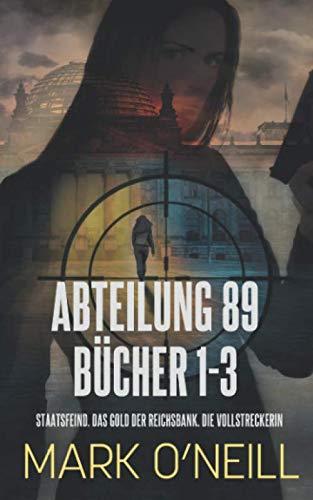 Abteilung 89 Bücher 1-3: Deutschland braucht einen Beschützer (Abteilung 89 Boxset, Band 1)