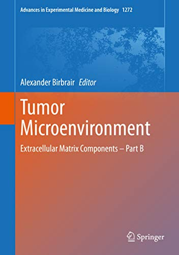 Tumor Microenvironment : Extracellular Matrix Components – Part B (Advances in Experimental Medicine and Biology Book 1272) (English Edition)