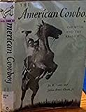 The American Cowboy: The Myth and the Reality