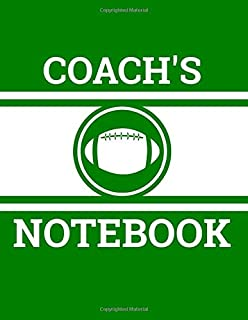 Coach's Notebook: Football Coach Notebook with Field Diagrams for Drawing Up Plays, Creating Drills, and Scouting