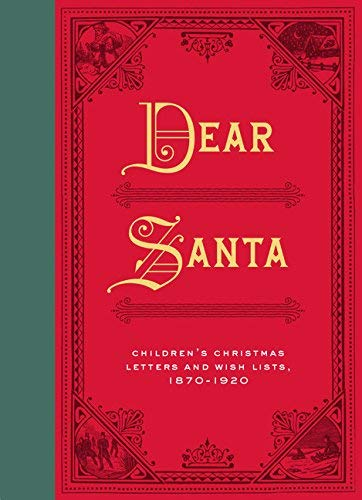 [(Dear Santa : Children's Christmas Letters and Wish Lists, 1870-1920)] [With J. Harmon Flagstone ] published on (September, 2015)