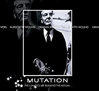 Mutation the Lunatics Are Running the Asylum by NURSE WITH WOUND / GRAHAM BOWERS