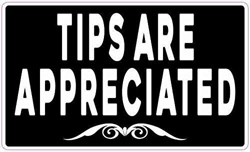 StickerTalk Tips Are Appreciated Vinyl Sticker, 5 inches by 3 inches