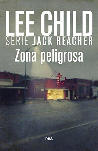 Zona peligrosa: Serie Jack Reacher I (NOVELA POLICÍACA BIB)